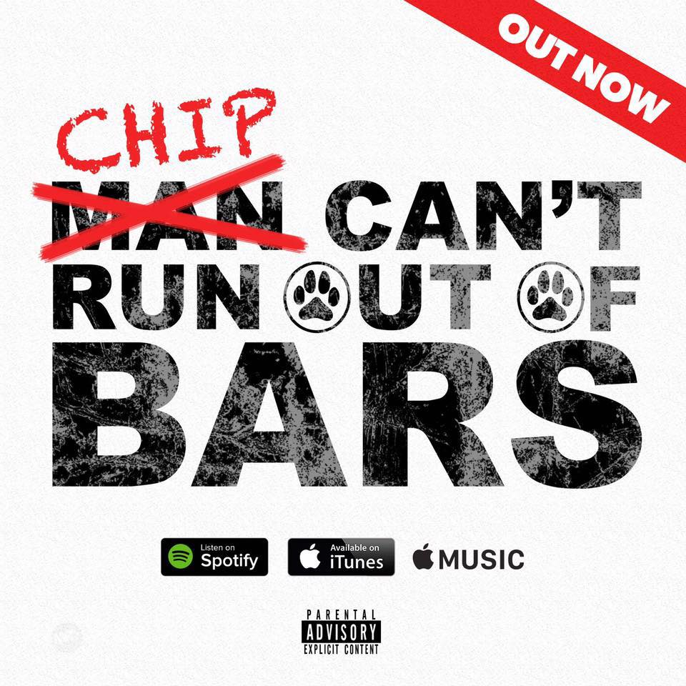 CHIP CAN'T RUN OUT OF BARS
